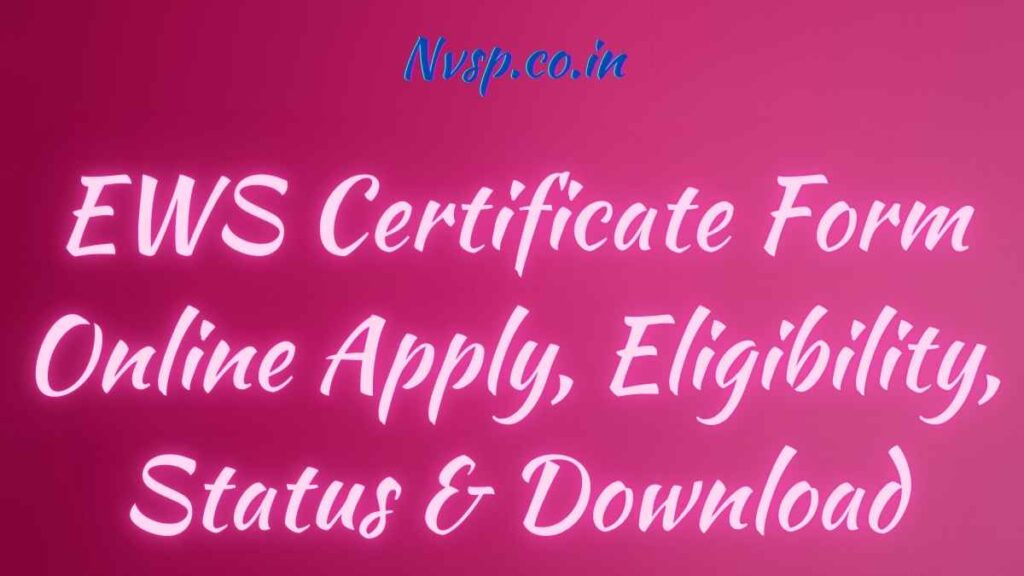 EWS Certificate Form Online Apply, Eligibility, Status & Download