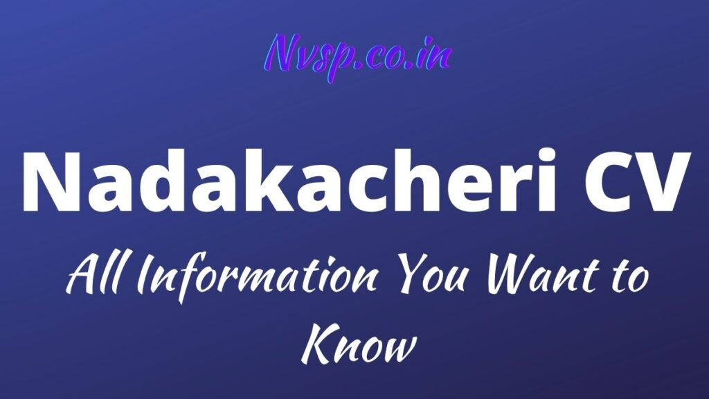 Nadakacheri CV: All Information You Want to Know